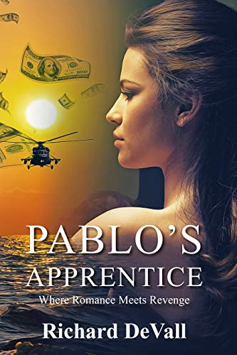 Pablo's Apprentice: Where Insane meets Intellect                                                 by Richard DeVall