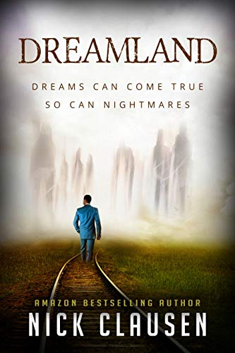 Dreamland: A Ghost Story             by Nick Clausen