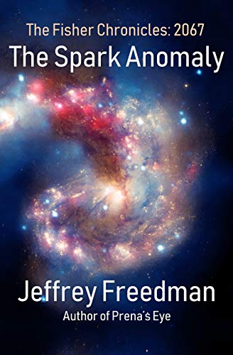 The Spark Anomaly by Jeffrey Freedman