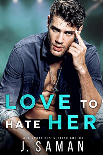 Love to Hate Her by J. saman
