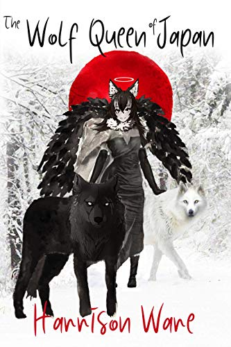 The Wolf Queen of Japan                                                 by Harrison Ware