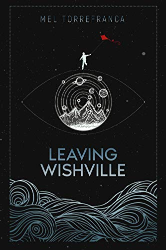 Leaving Wishville                                                 by Mel Torrefranca