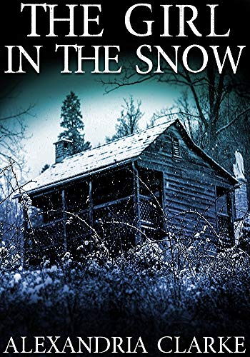 The Girl in the Snow: A Riveting Kidnapping Mystery (A Carolina Caccia Mystery Book 1)             by Alexandria Clarke