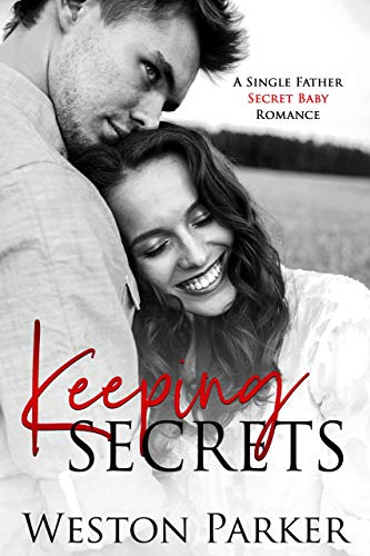 Keeping Secrets             by Weston Parker