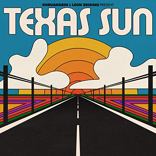 Texas Sun by Khruangbin & Leon Bridges