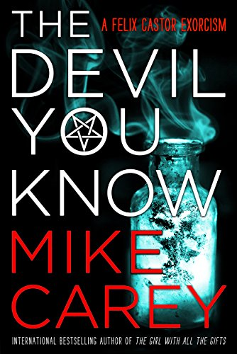The Devil You Know (Felix Castor Novel Book 1) by Mike Carey