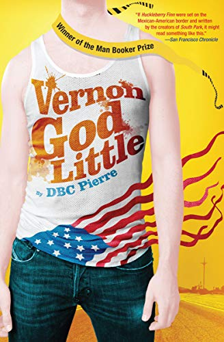 Vernon God Little             by DBC Pierre