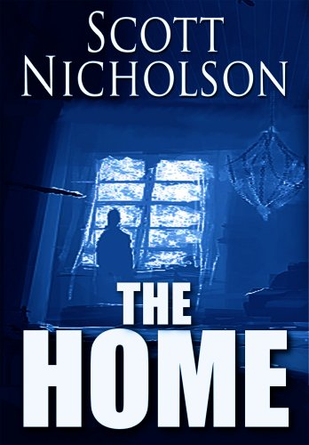 The Home             by Scott Nicholson
