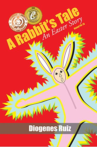 A Rabbit's Tale an Easter Story (Praying Mantis Series Book 1) by Diogenes Ruiz