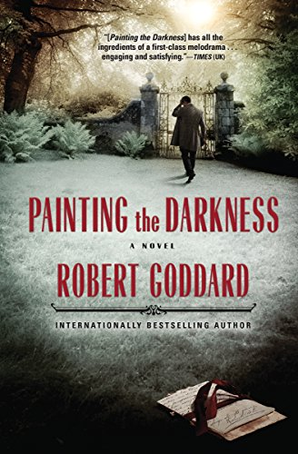 Painting the Darkness: A Novel             by Robert Goddard