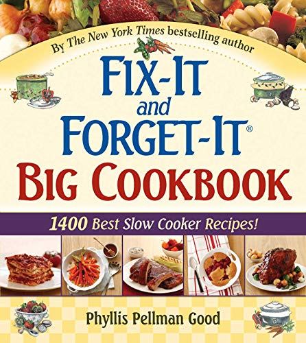 Fix-It and Forget-It Big Cookbook: 1400 Best Slow Cooker Recipes!             by Phyllis Good