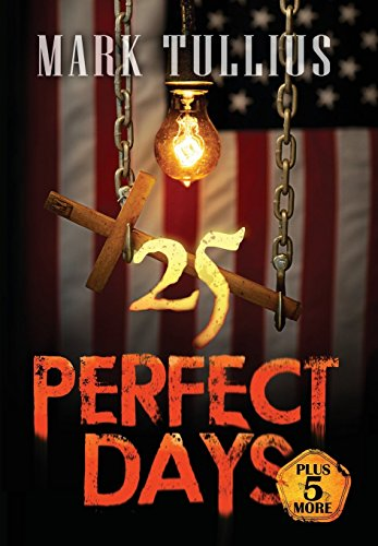 25 Perfect Days: Plus 5 More             by Mark Tullius