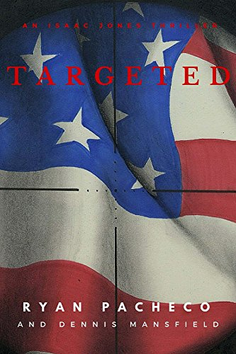Targeted (An Isaac Jones Thriller) by Ryan Pacheco