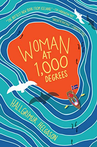 Woman at 1,000 Degrees: A Novel  by Hallgrímur Helgason