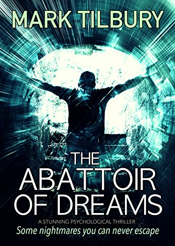 The Abattoir of Dreams by Mark Tilbury
