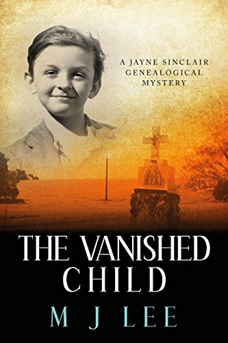 The Vanished Child (Jayne Sinclair Genealogical Mysteries Book 4) by M J Lee