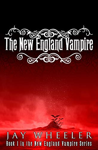 The New England Vampire by Jay Wheeler