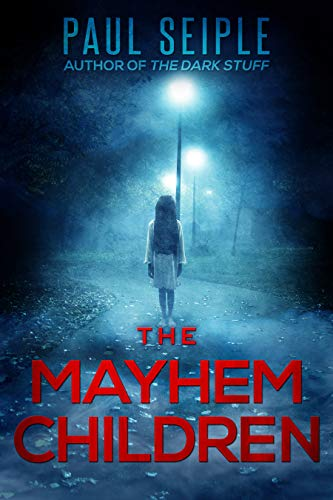 The Mayhem Children (A Project Specter Mystery Book 1)             by Paul Seiple
