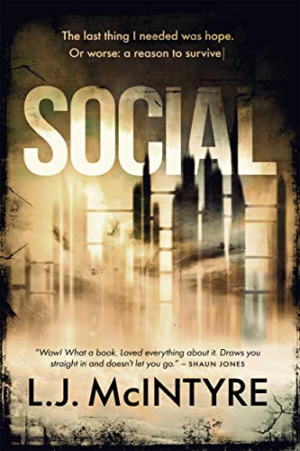 SOCIAL: A Dystopian Page-Turner             by L.J. McIntyre