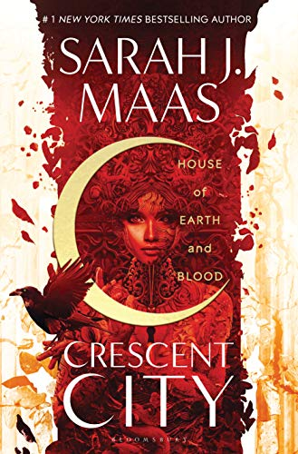 House of Earth and Blood (Crescent City Book 1)             by Sarah J. Maas