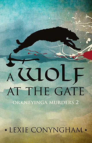 A Wolf at the Gate (Orkneyinga Murders Book 2)             by Lexie Conyngham
