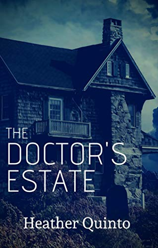 The Doctor's Estate by Heather Quinto
