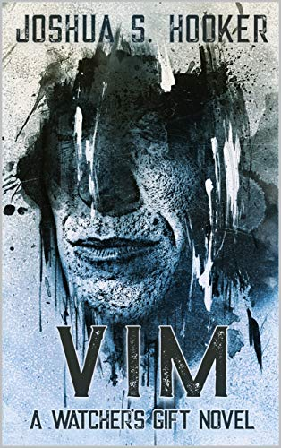 Vim: A Watcher's Gift Novel             by Joshua Hooker