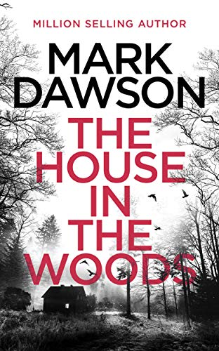 The House in the Woods (Atticus Priest Book 1)             by Mark Dawson
