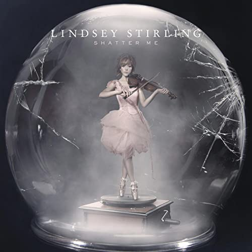 Shatter Me by Lindsey Stirling