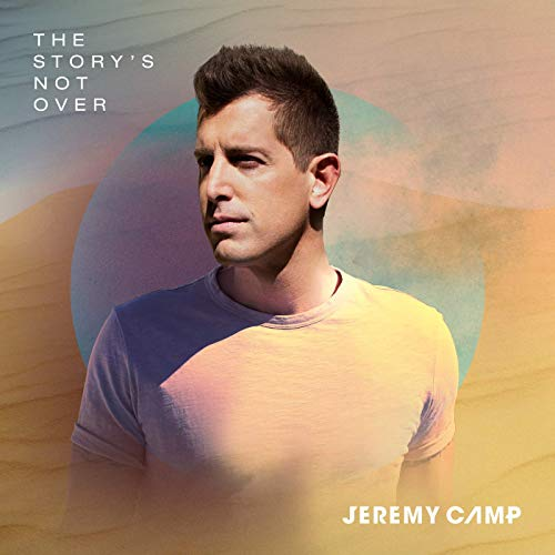 The Story's Not Over by Jeremy Camp