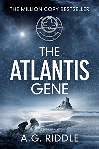 The Atlantis Gene: A Thriller (The Origin Mystery, Book 1) by A.G. Riddle