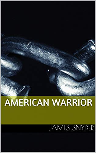 American Warrior by James Snyder