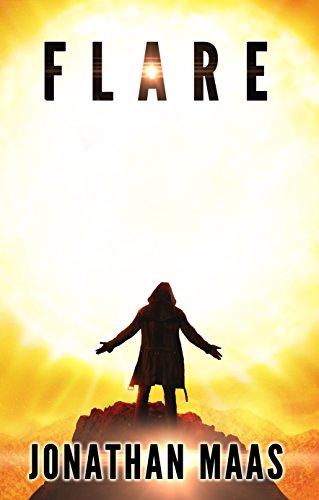 Flare: An End of the World Philosophical Horror by Jonathan Maas