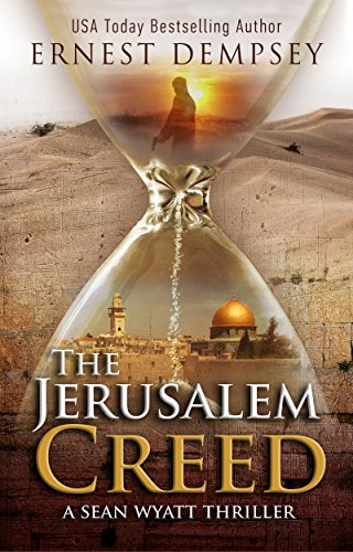 The Jerusalem Creed: A Sean Wyatt Archaeological Thriller by Ernest Dempsey