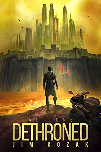 Dethroned: Act I             by Jim Kozak