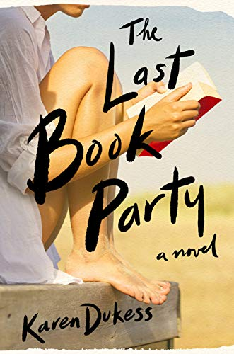 The Last Book Party             by Karen Dukess