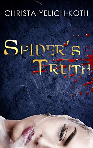 Spider's Truth (Detective Trann series Book 1)             by Christa Yelich-Koth