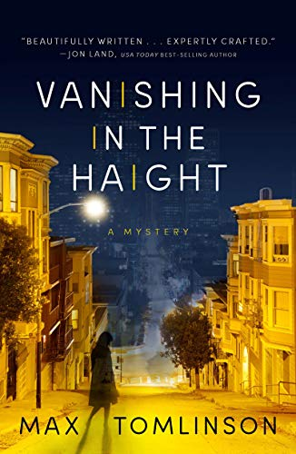 Vanishing in the Haight (A Colleen Hayes Mystery Book 1)             by Max Tomlinson