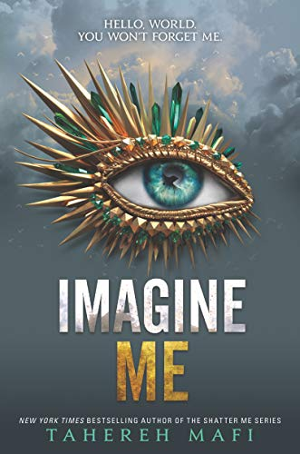 Imagine Me (Shatter Me Book 6)             by Tahereh Mafi