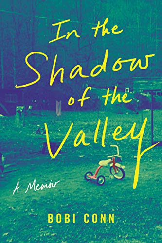 In the Shadow of the Valley: A Memoir by Bobi Conn