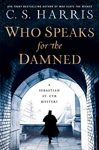 Who Speaks for the Damned (Sebastian St. Cyr Mystery Book 15)             by C. S. Harris
