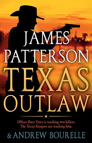 Texas Outlaw (Rory Yates Book 2)             by James Patterson
