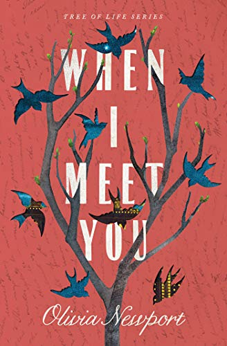 When I Meet You (Tree of Life Book 3) by Olivia Newport