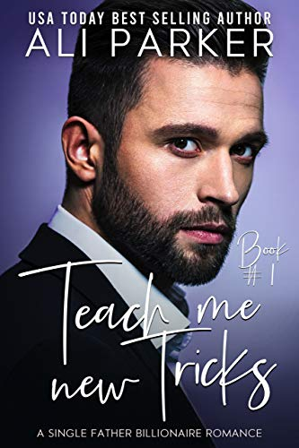 Teach Me New Tricks Book 1 by Ali Parker