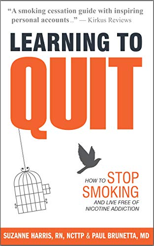 Learning to Quit: How to Stop Smoking and Live Free of Nicotine Addiction             by Suzanne Harris and Paul Brunetta