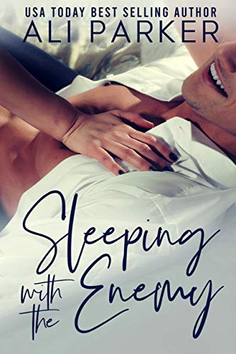 Sleeping with the Enemy             by Ali Parker