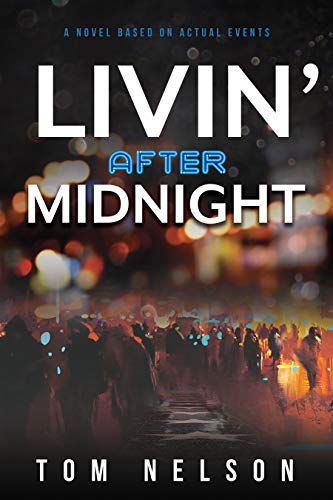 Livin' After Midnight by Tom Nelson