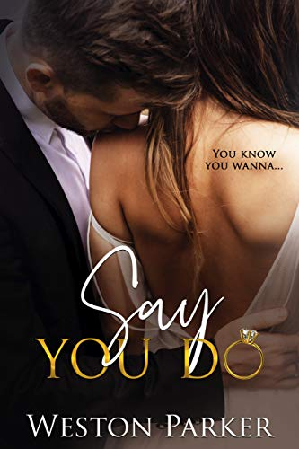 Say You Do by Weston Parker