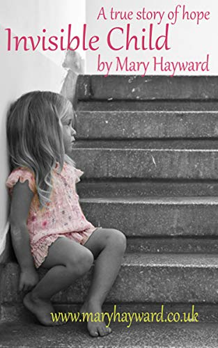 Invisible Child by Mary Hayward
