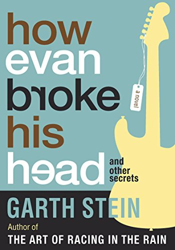 How Evan Broke His Head and Other Secrets: A Novel by Garth Stein
